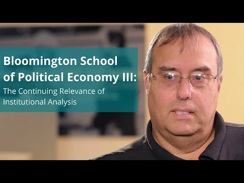Bloomington School of Political Economy III: The Continuing Relevance of Institutional Analysis