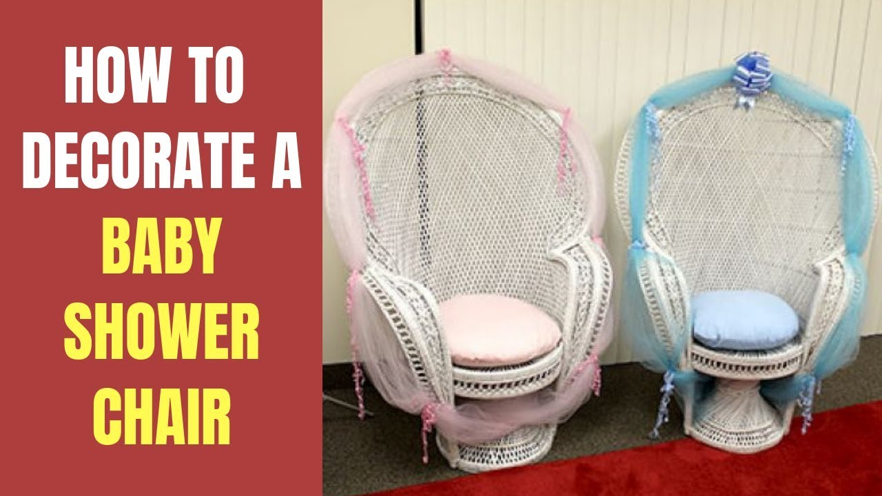 How To Decorate A Baby Shower Chair For Mom Baby Shower Chair Decoration Ideas
