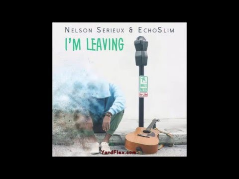 Nelson Serieux & Echo Slim - Im Leaving (EP  2017 The Awakening By Musically Unfying)
