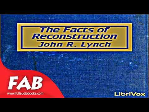 The Facts of Reconstruction Full Audiobook by John R. LYNCH by Non-fiction, History