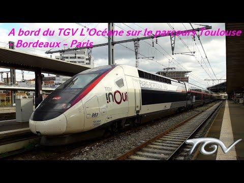 VT#44 - A bord du TGV L'Océane sur le parcours Toulouse - Bordeaux - Paris par la LGV SEA