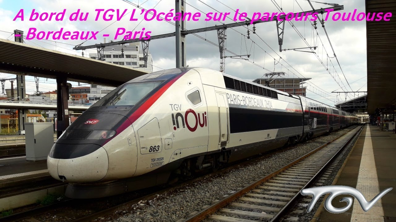 a bord du tgv l 39 oc ane sur le parcours toulouse bordeaux paris par la lgv sea youtube. Black Bedroom Furniture Sets. Home Design Ideas