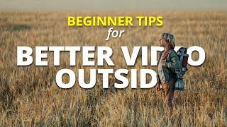 Beginner tips for shooting BETTER videos outside