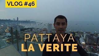 VLOG Thailande - La VERITE sur Pattaya