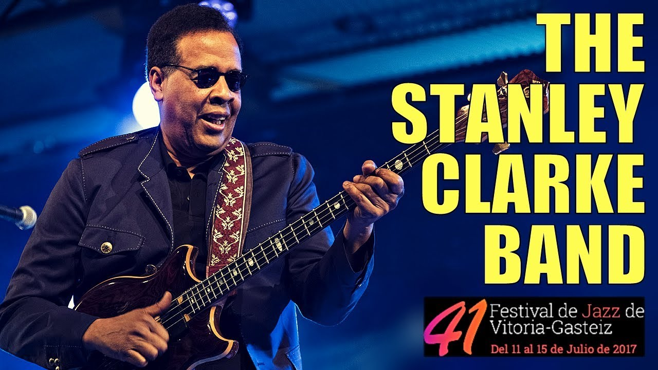 The Stanley Clarke Band | Festival de Jazz de Vitoria-Gasteiz 2017