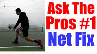 Tennis Fix - Hitting Into Net Solved | Ask The Pros #1