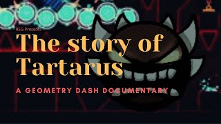 The Story of Tartarus: A GD Documentary