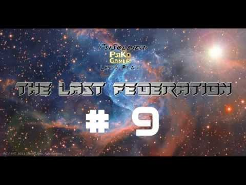 Let's Play The Last Federation (ALL DLC) Part 9 |