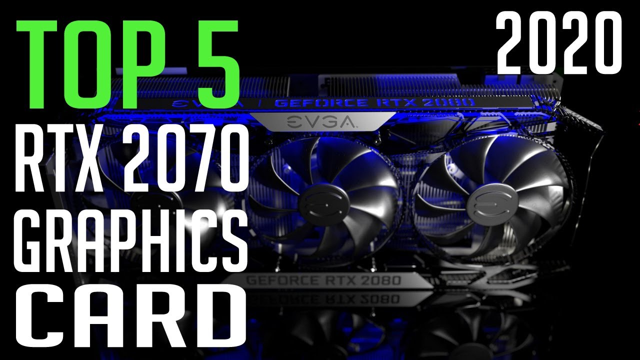 Best RTX 2070 Graphics Card | TOP:5 RTX 2070 Cards 2020