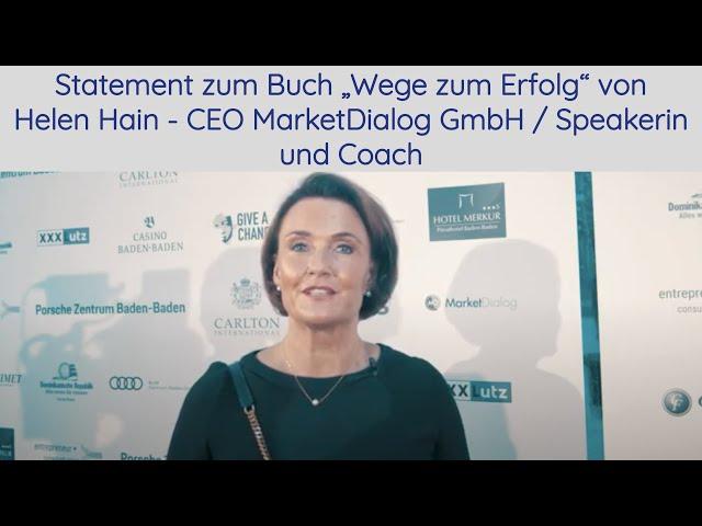 """Statement zum Buch """"Wege zum Erfolg"""" von Helen Hain - CEO MarketDialog GmbH / Speakerin und Coach"""