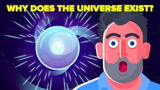 Why Is There A Universe?