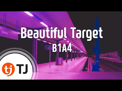 Beautiful Target_B1A4_TJ노래방 (Karaoke/lyrics/romanization/KOREAN)