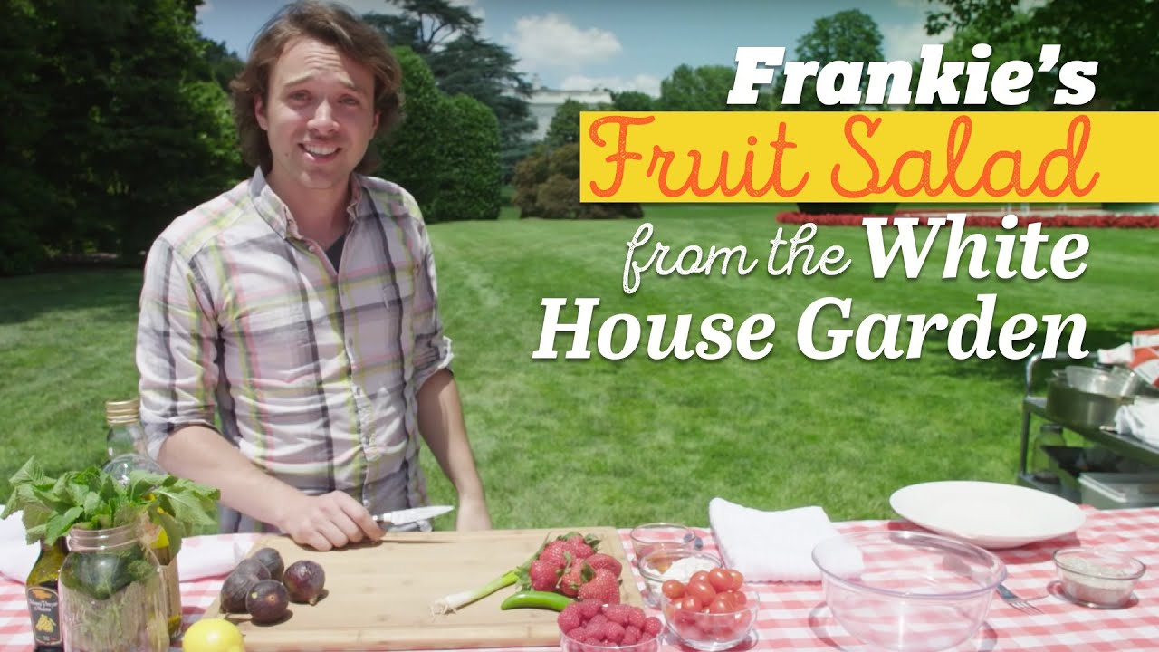 White House Kitchen Garden Frankies Freshest Fruit Salad Ever From The White House Kitchen