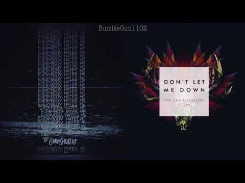 The Chainsmokers ft. Daya - Everybody Hates Me x Don't Let Me Down (MASHUP)