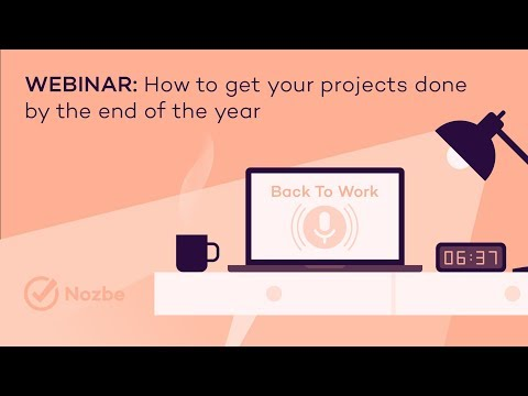 Back to Work - How to get your projects done by the end of the year (09/21/2017)