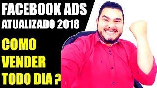 FACEBOOK ADS 2018 - Como Criar Anúncios Que Vendem Muito!