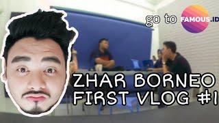 ZHAR BORNEO FIRST VLOG !! #1