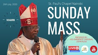 LIVE SUNDAY MASS | SUNDAY 26TH JULY 2020 | ST. PAUL'S UNIVERSITY CHAPEL, NAIROBI