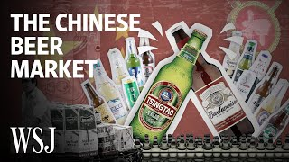 Why Breaking Into the Chinese Beer Market Is Almost Impossible | WSJ