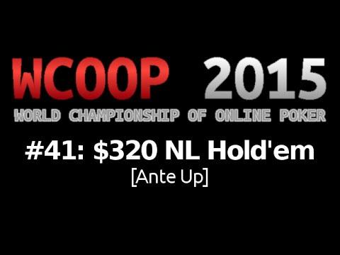 [WCOOP 2015] Event #41: $320 NL Hold'em (Ante Up), $150K Gtd