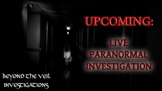 ANNOUNCING Live Investigation with Beyond the Veil Investigations from Randolph County Infirmary