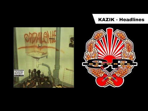 KAZIK - Headlines [OFFICIAL AUDIO]