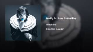 Badly Broken Butterflies