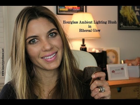 Hourglass Ambient Lighting Blush in Ethereal Glow.. and Tutorial