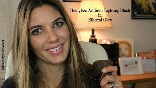 Hourglass Ambient Lighting Blush in Ethereal Glow...Review and Tutorial