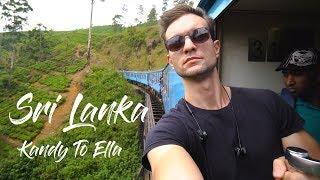 The Most Beautiful Train Ride In The World? Kandy To Ella, Sri Lanka