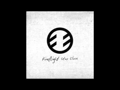 Fireflight - Stay Close