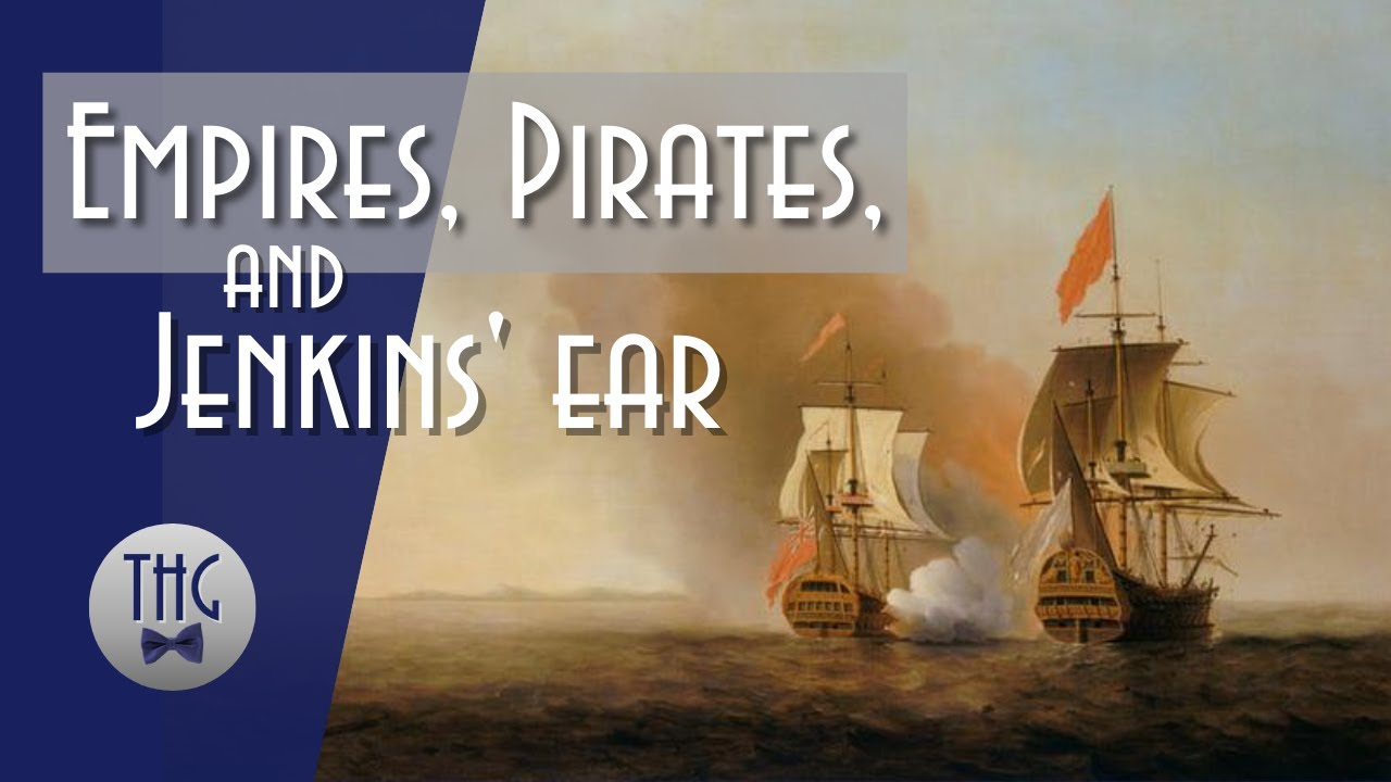 Empires, Pirates, and Jenkins' ear