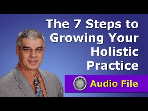 7 Steps to Growing Your Holistic Practice
