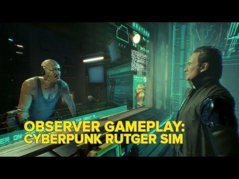 Observer Gameplay - Senior Cyberpunk Rutger Hauer Simulator