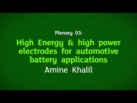 Plenary 03:  High Energy & high power electrodes for automotive battery applications by Amine Khalil