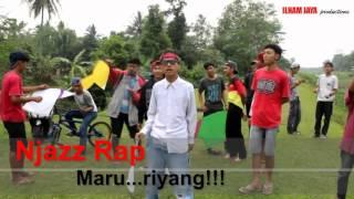 Njazz Rap - Maru...Riyang !!!