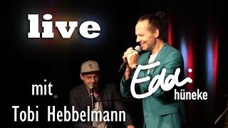 Live - mit Tobi Hebbelmann | Eddi Hüneke