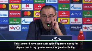 Sarri says clubs have paid more for  defenders worse than De Ligt