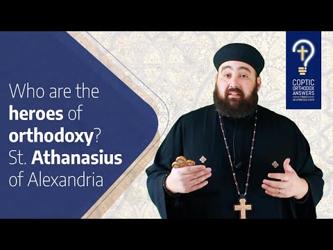 Who are the heroes of Orthodoxy? - St.  Athanasius of Alexandria