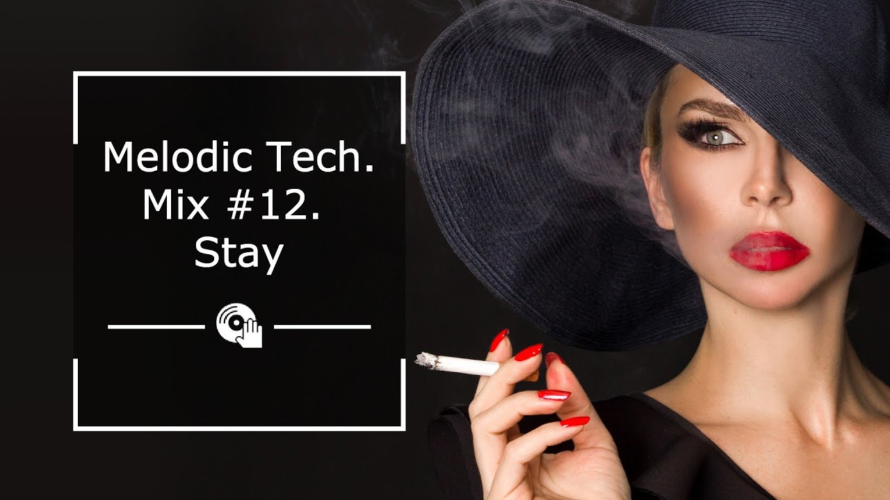 Melodic Tech.#12. Stay. Techno and progressive house DJ set. (Solomun Giacomotto and others)