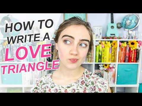 HOW TO DO LOVE TRIANGLES (the Right Way)