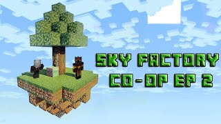 Sky Factory 2 Co-Op Ep 2 Where The Mobs At!