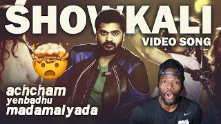 Download Showkali - Video Song | Achcham Yenbadhu Madamaiyada | STR | A R Rahman | Gautham Vasudev (REACTION)