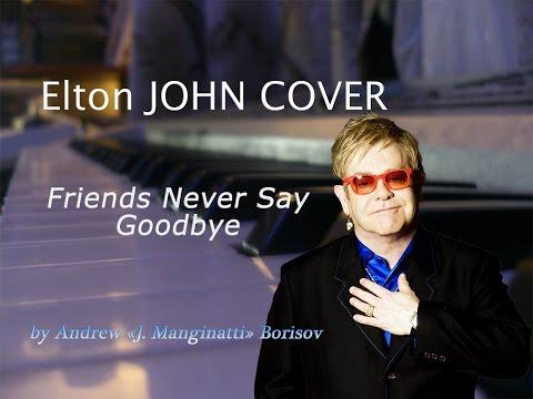 Friends Never Say Goodbye [Elton John & Backstreet Boys cover]