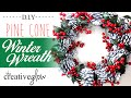 Winter Wreath Tutorial - Pine Cones & Berries