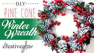 Winter Wreath Tutorial - Pine Cones & Berries