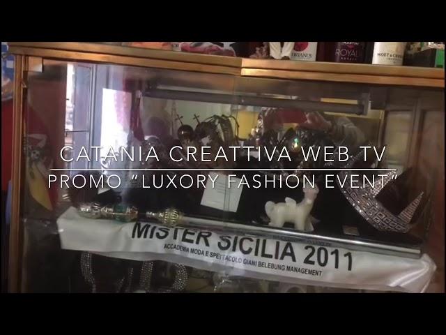 Luxory Fashion Event 2019:evento di moda, spettacolo e beneficienza a Catania