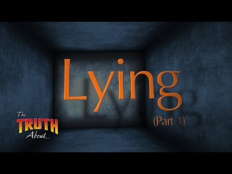 The Truth About... Lying (Part 1)