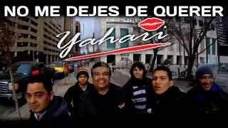 YAHARI - No me dejes de querer (VIDEO OFICIAL)