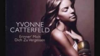 Yvonne Catterfeld - Erinner mich, dich zu vergessen